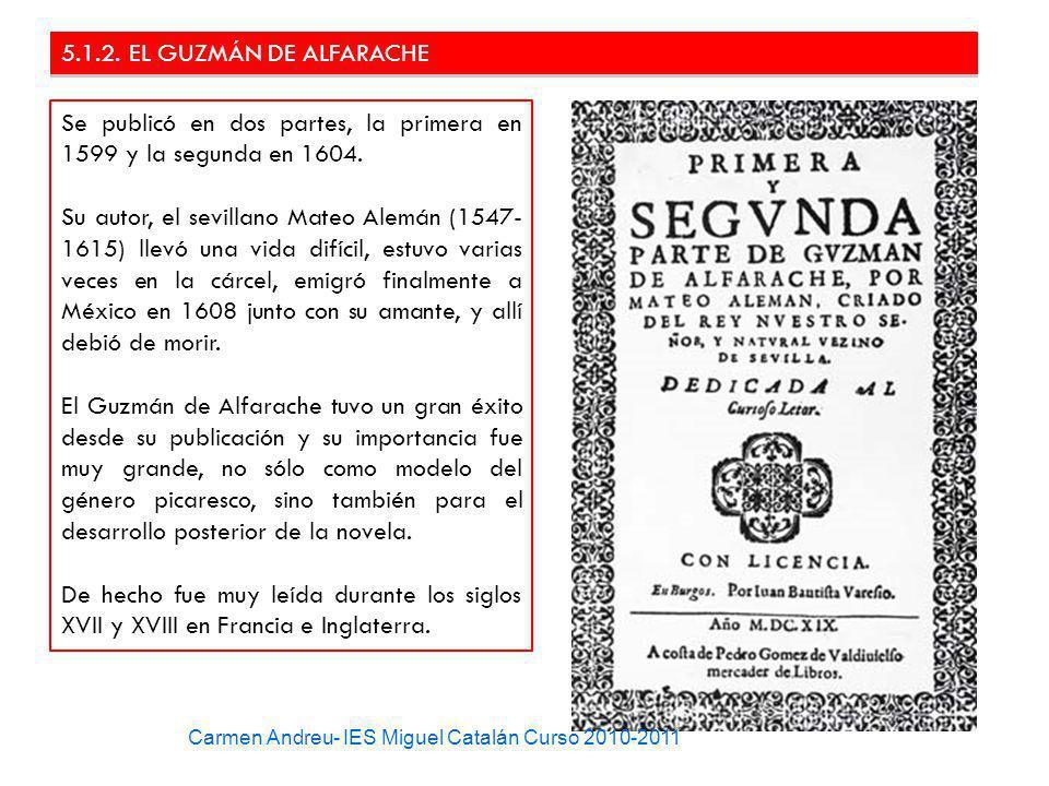 Se publicó en dos partes, la primera en 1599 y la segunda en 1604.