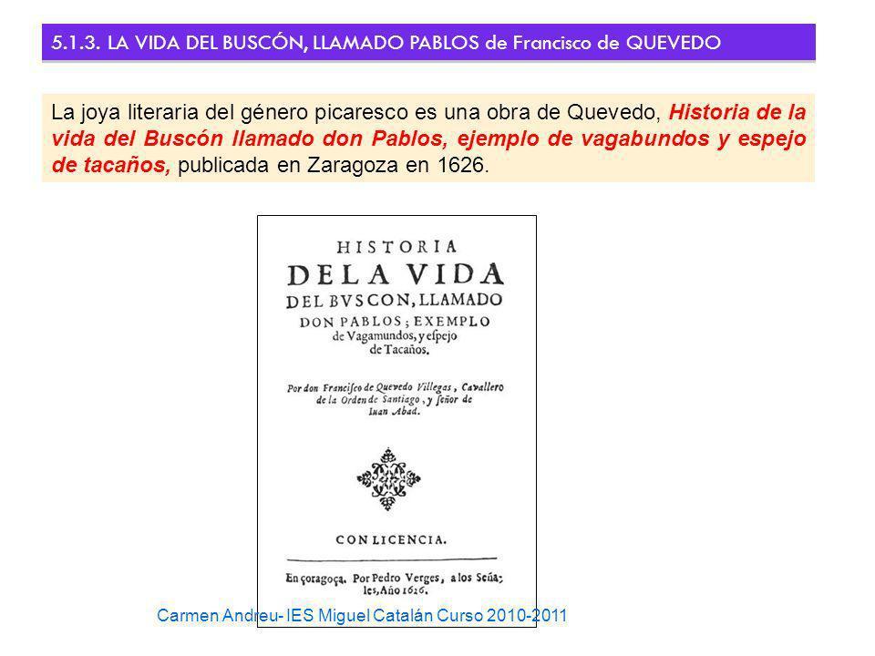 5.1.3. LA VIDA DEL BUSCÓN, LLAMADO PABLOS de Francisco de QUEVEDO