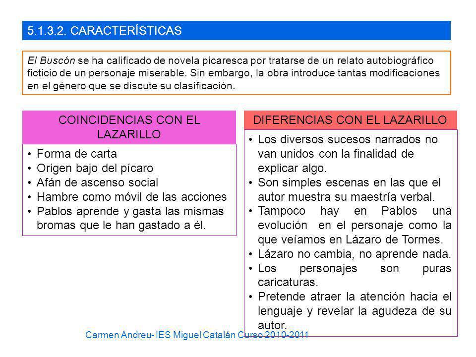 COINCIDENCIAS CON EL LAZARILLO DIFERENCIAS CON EL LAZARILLO