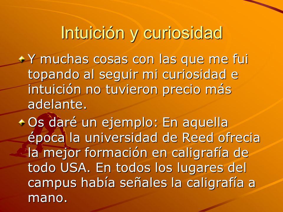 Intuición y curiosidad