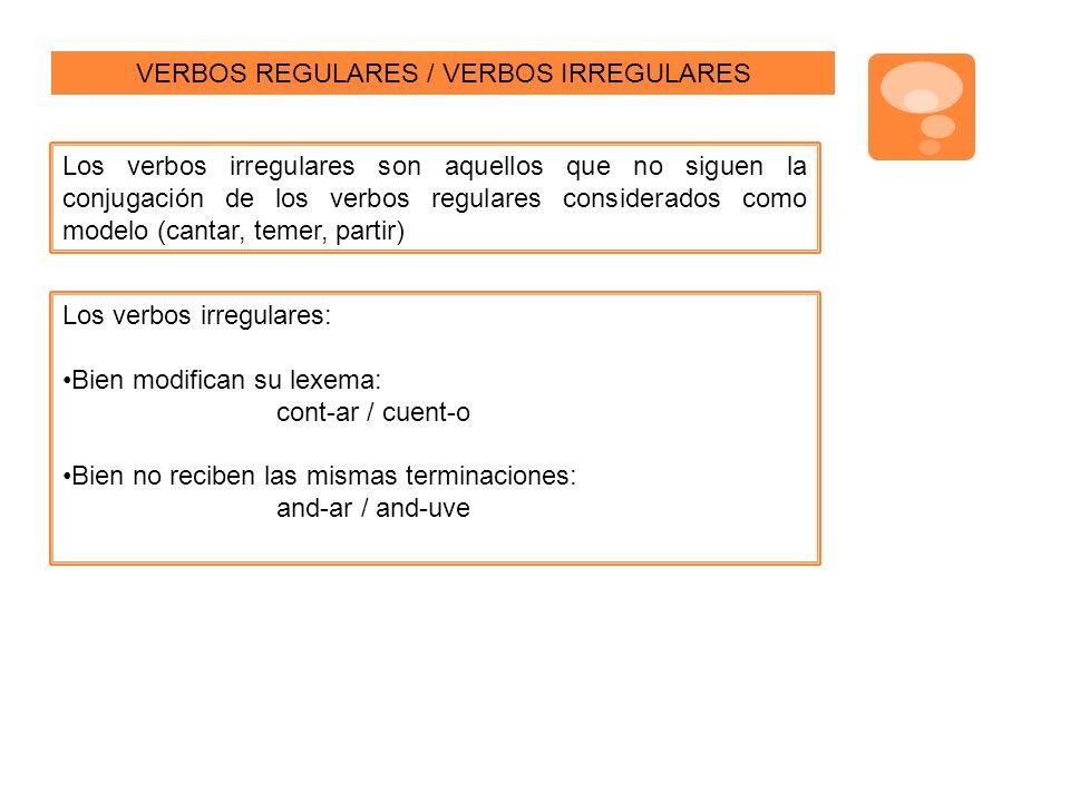 VERBOS REGULARES / VERBOS IRREGULARES