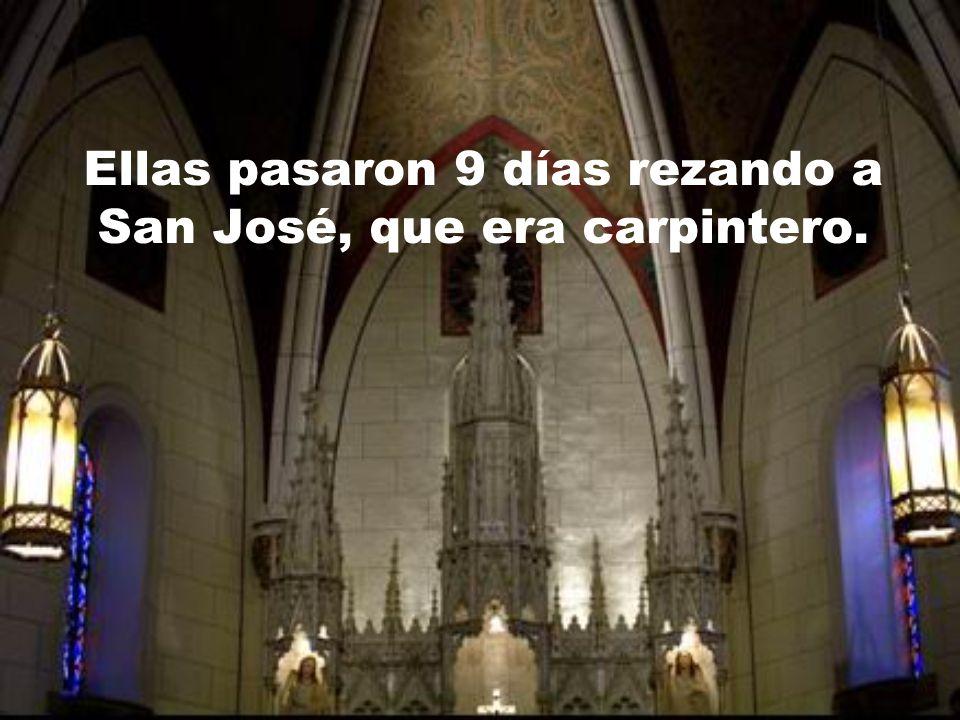 Ellas pasaron 9 días rezando a San José, que era carpintero.