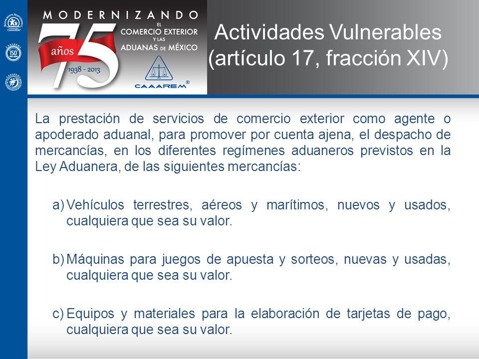 Actividades Vulnerables (artículo 17, fracción XIV)