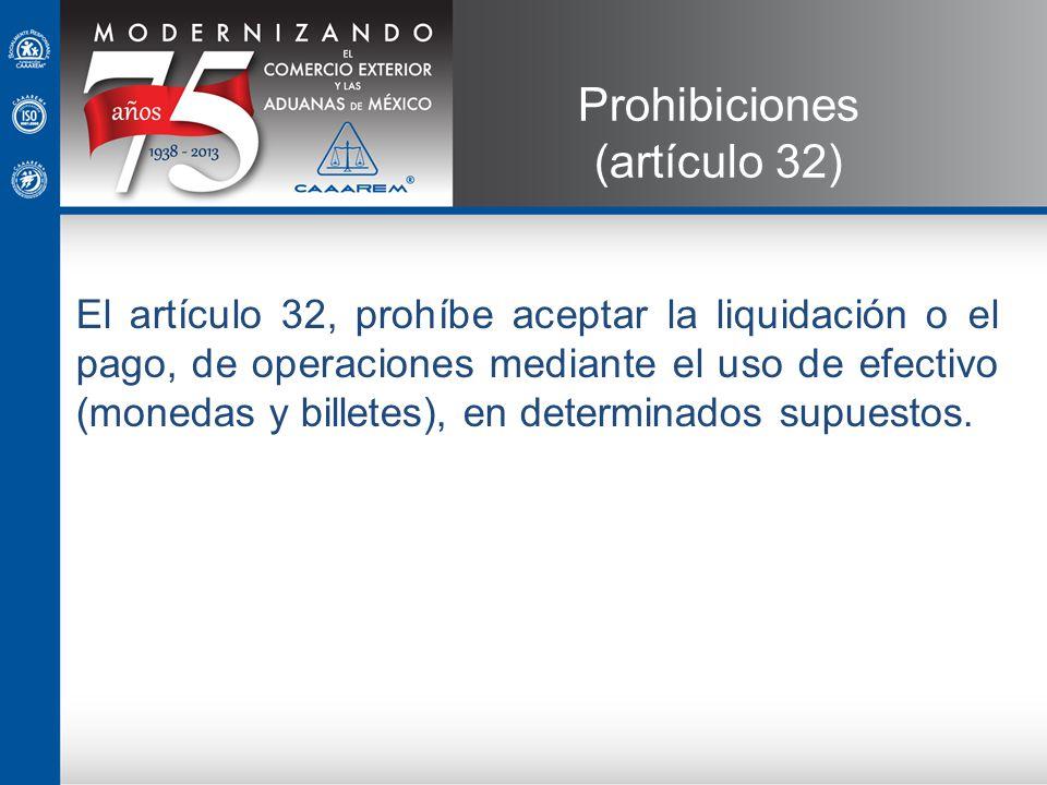 Prohibiciones (artículo 32)