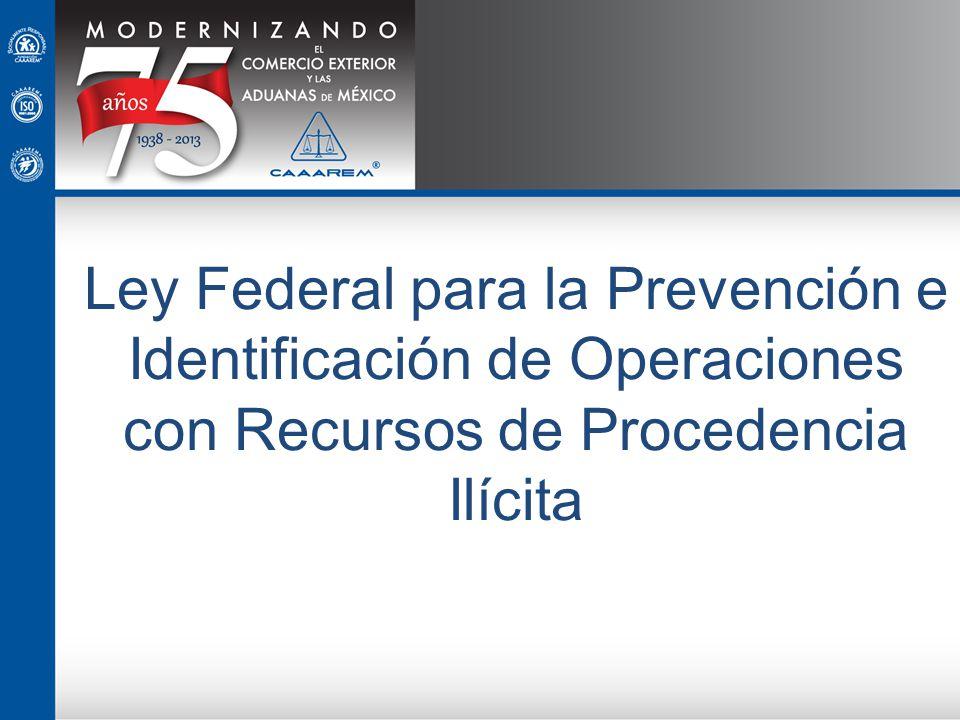 Ley Federal para la Prevención e Identificación de Operaciones con Recursos de Procedencia Ilícita