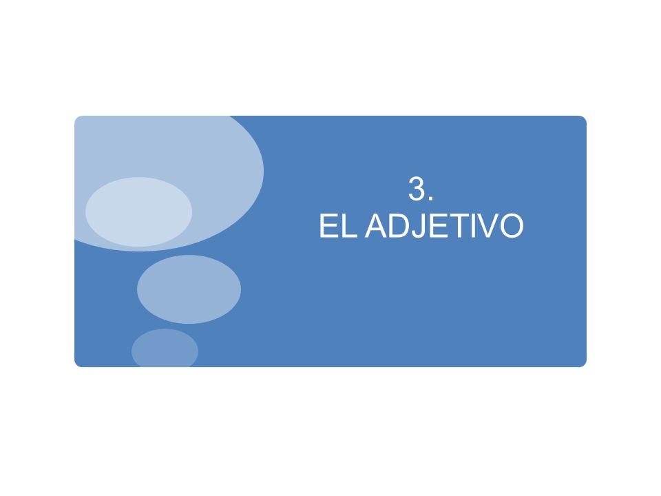 3. EL ADJETIVO