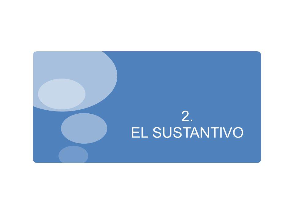 2. EL SUSTANTIVO