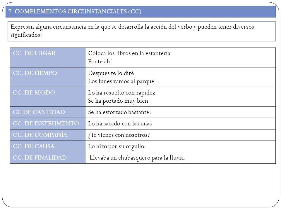 7. COMPLEMENTOS CIRCUNSTANCIALES (CC)