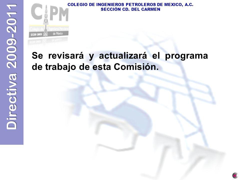Se revisará y actualizará el programa de trabajo de esta Comisión.