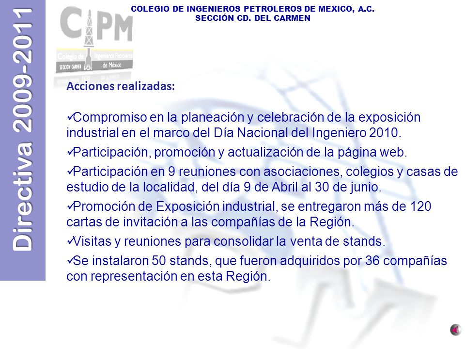 Acciones realizadas: Compromiso en la planeación y celebración de la exposición industrial en el marco del Día Nacional del Ingeniero 2010.