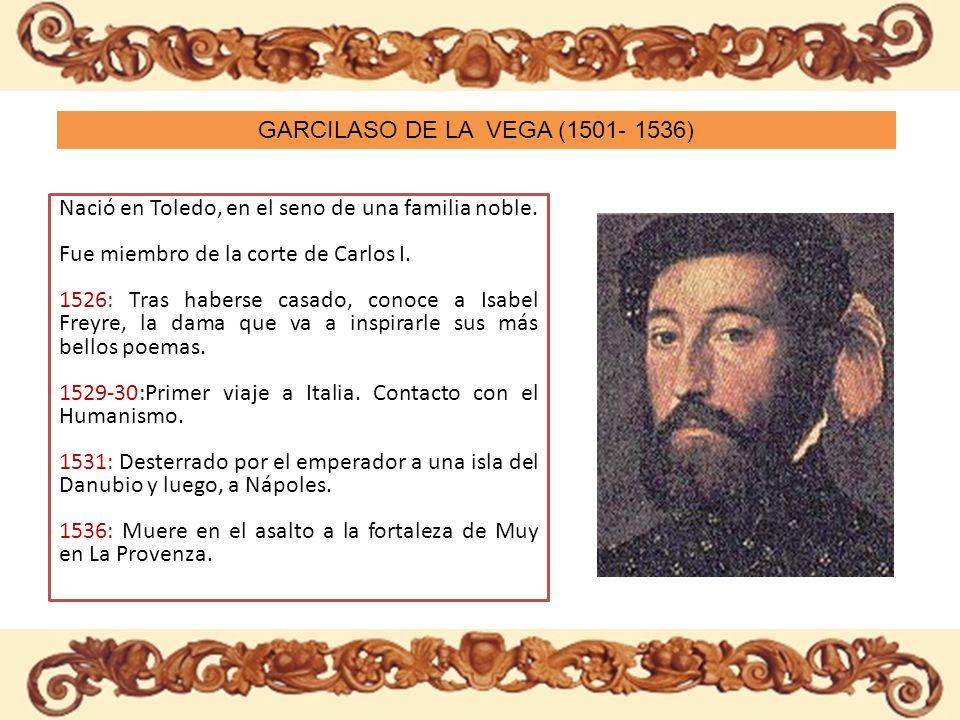 GARCILASO DE LA VEGA (1501- 1536)