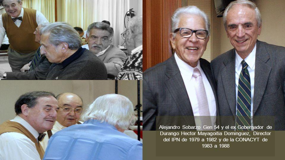 Alejandro Sobarzo Gen 54 y el ex Gobernador de Durango Hector Mayagoitia Dominguez, Director del IPN de 1979 a 1982 y de la CONACYT de 1983 a 1988