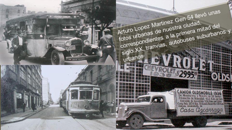 Arturo Lopez Martinez Gen 54 llevó unas fotos urbanas de nuestra ciudad, correspondientes a la primera mitad del siglo XX, tranvias, autobuses suburbanos y urbanos