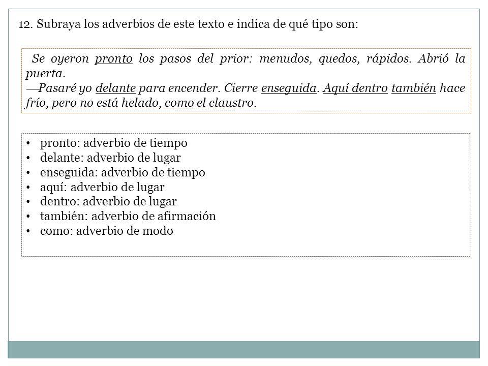12. Subraya los adverbios de este texto e indica de qué tipo son: