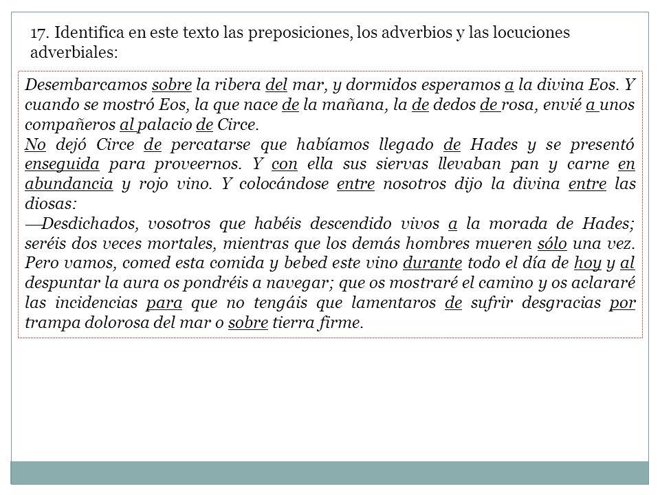 17. Identifica en este texto las preposiciones, los adverbios y las locuciones adverbiales: