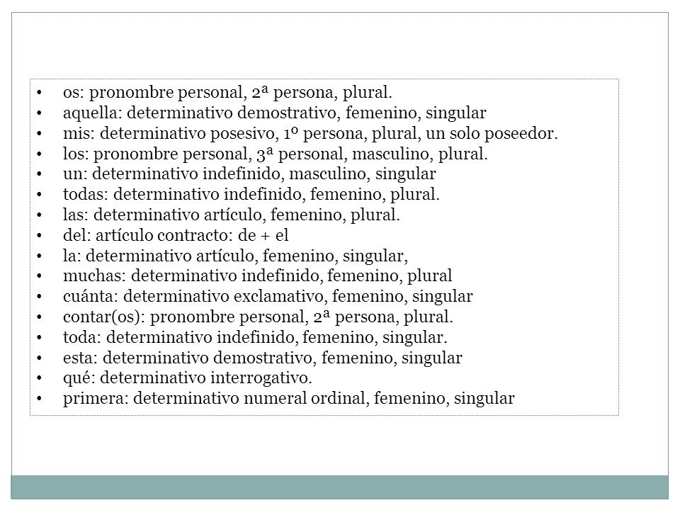 os: pronombre personal, 2ª persona, plural.