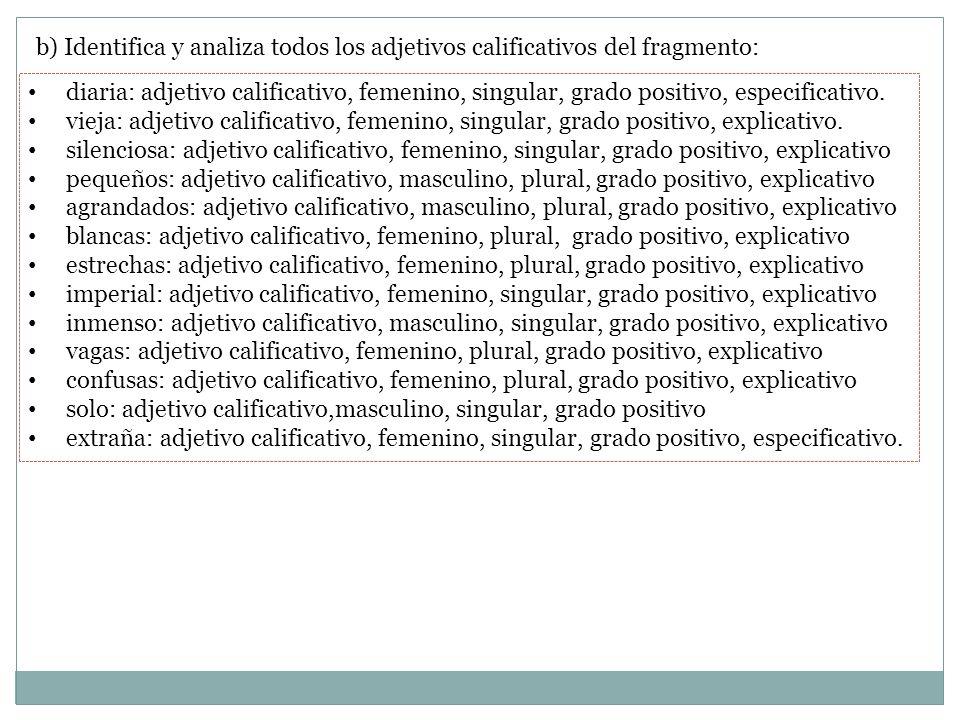b) Identifica y analiza todos los adjetivos calificativos del fragmento: