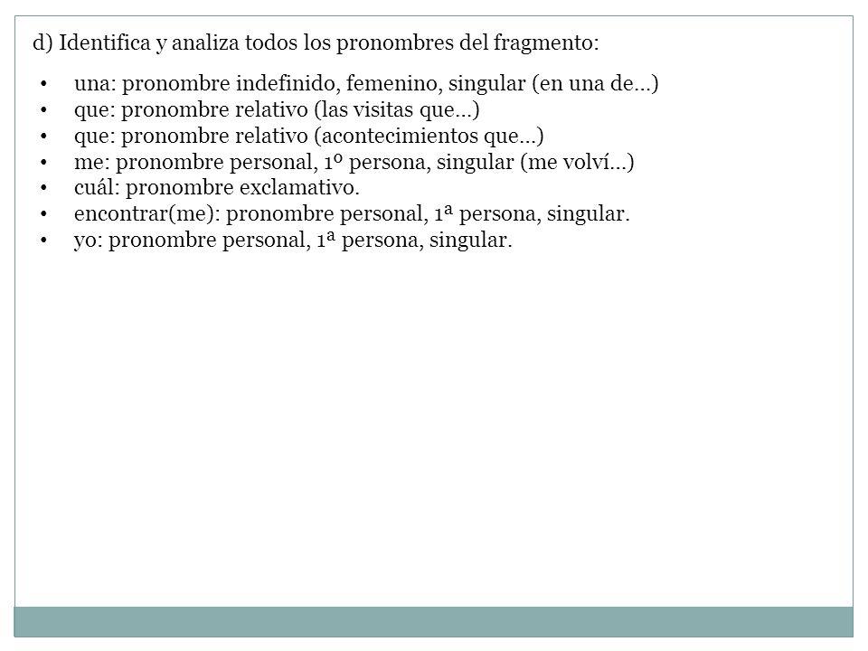 d) Identifica y analiza todos los pronombres del fragmento: