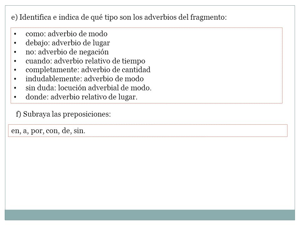 e) Identifica e indica de qué tipo son los adverbios del fragmento: