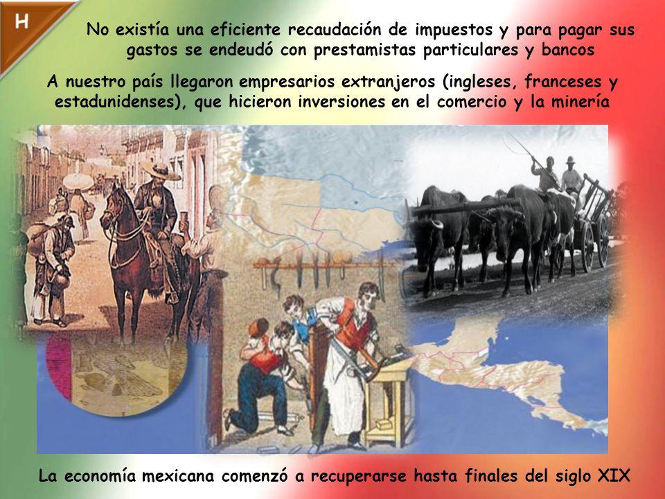 La economía mexicana comenzó a recuperarse hasta finales del siglo XIX