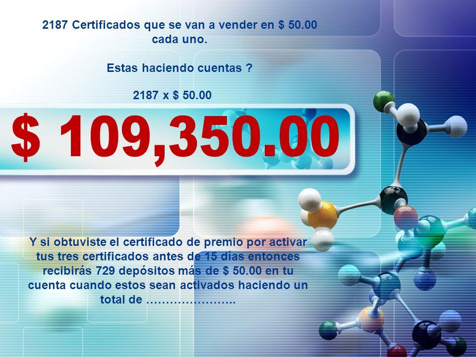 2187 Certificados que se van a vender en $ 50.00 cada uno.