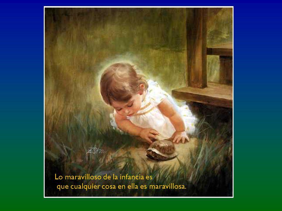 Lo maravilloso de la infancia es