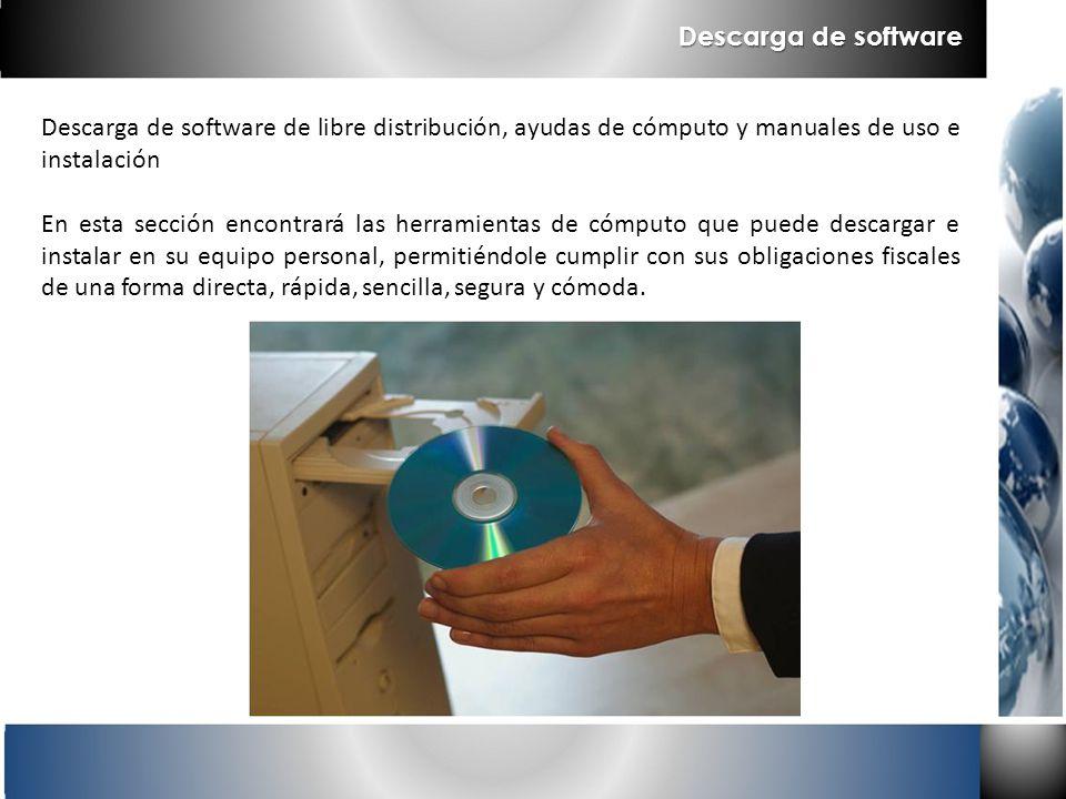 Descarga de software Descarga de software de libre distribución, ayudas de cómputo y manuales de uso e instalación.