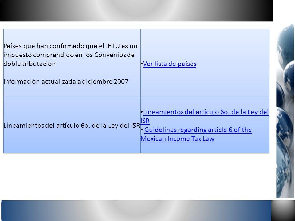 Países que han confirmado que el IETU es un impuesto comprendido en los Convenios de doble tributación Información actualizada a diciembre 2007