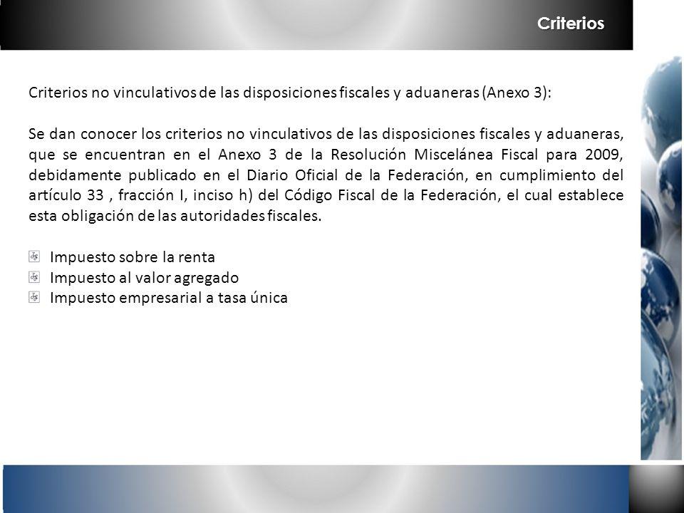 Criterios Criterios no vinculativos de las disposiciones fiscales y aduaneras (Anexo 3):