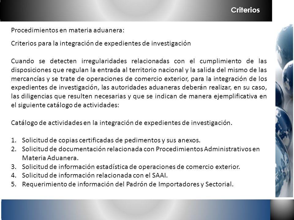 Criterios Procedimientos en materia aduanera: Criterios para la integración de expedientes de investigación.