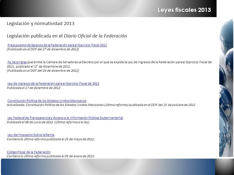 Leyes fiscales 2013 Legislación y normatividad 2013