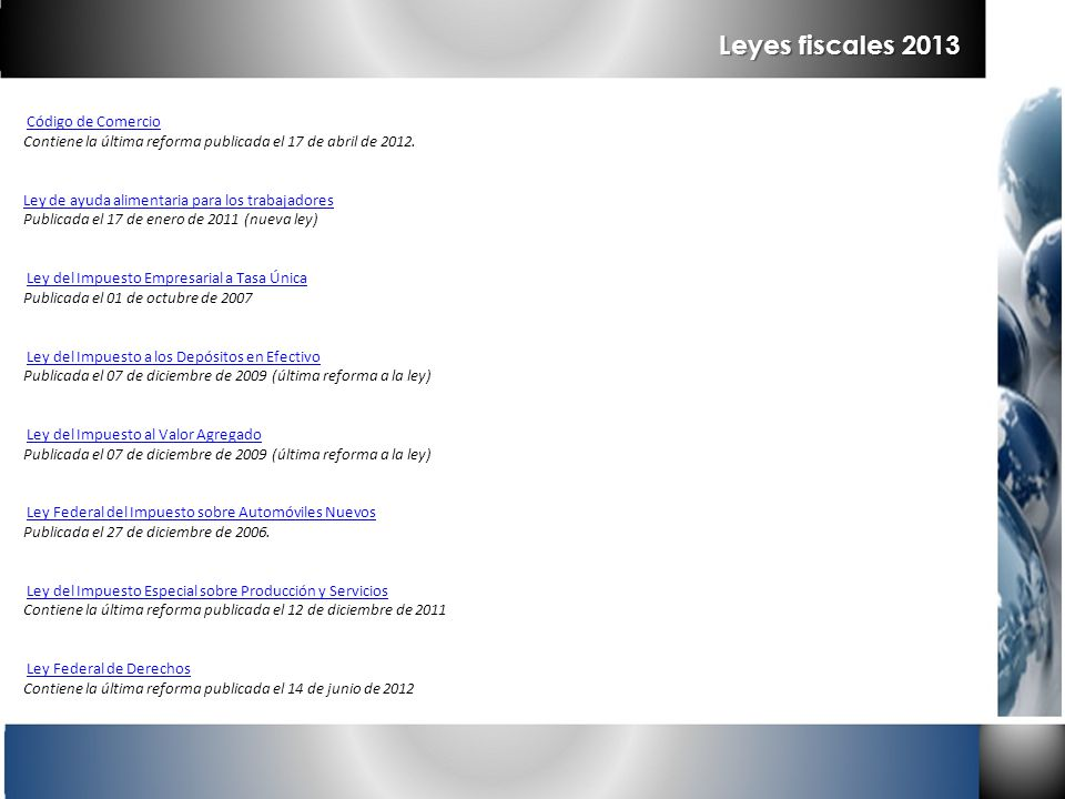 Leyes fiscales 2013 Código de Comercio Contiene la última reforma publicada el 17 de abril de 2012.