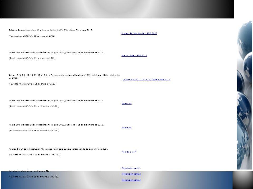 Primera Resolución de Modificaciones a la Resolución Miscelánea Fiscal para 2012. (Publicada en el DOF del 15 de mayo de 2012)