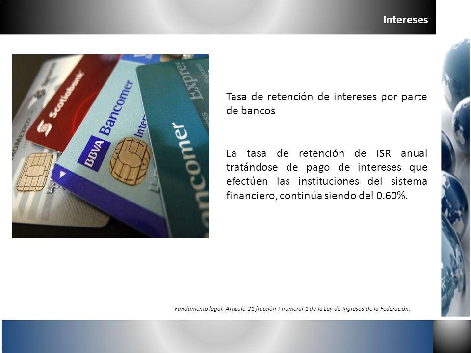 Tasa de retención de intereses por parte de bancos