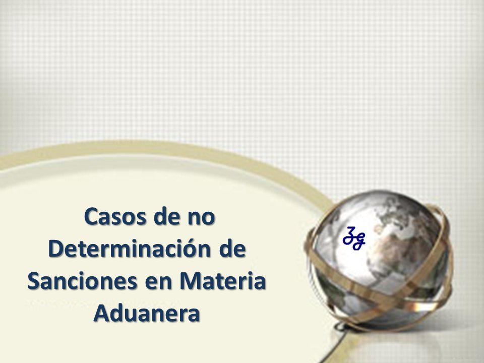 Casos de no Determinación de Sanciones en Materia Aduanera