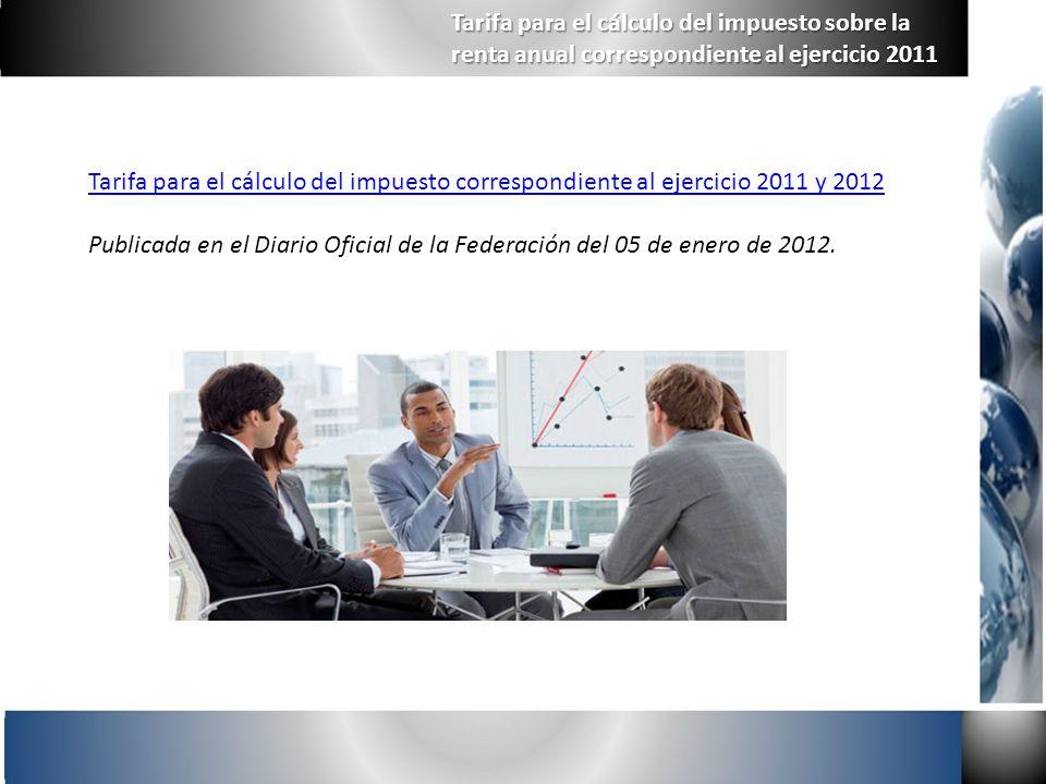 Tarifa para el cálculo del impuesto sobre la renta anual correspondiente al ejercicio 2011