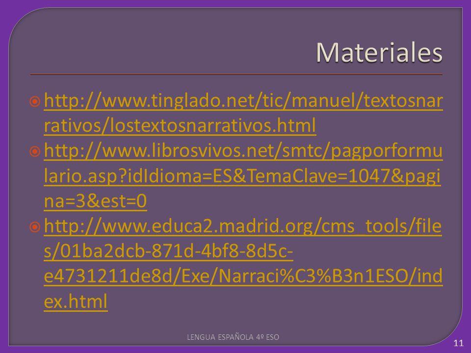 Materialeshttp://www.tinglado.net/tic/manuel/textosnarrativos/lostextosnarrativos.html.