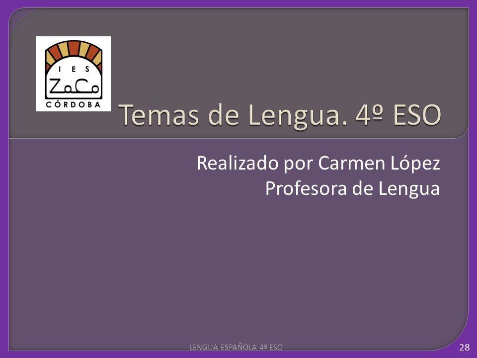 Realizado por Carmen López Profesora de Lengua