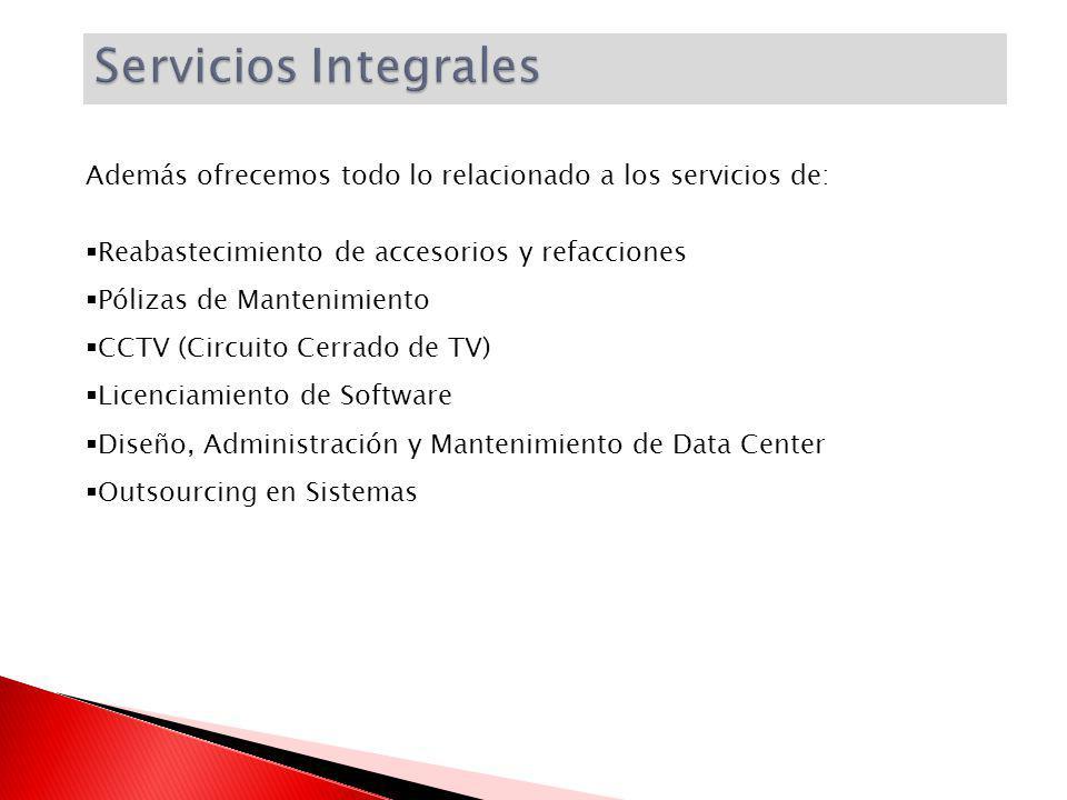 Servicios Integrales Además ofrecemos todo lo relacionado a los servicios de: Reabastecimiento de accesorios y refacciones.