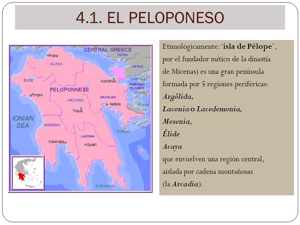 4.1. EL PELOPONESO Etimológicamente: 'isla de Pélope',
