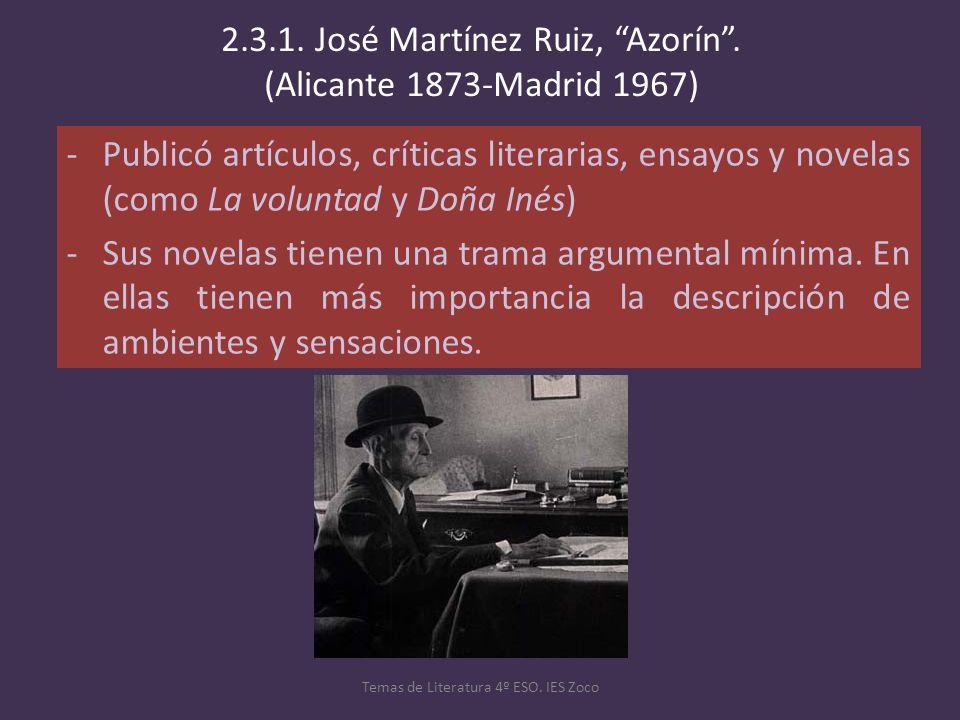 2.3.1. José Martínez Ruiz, Azorín . (Alicante 1873-Madrid 1967)