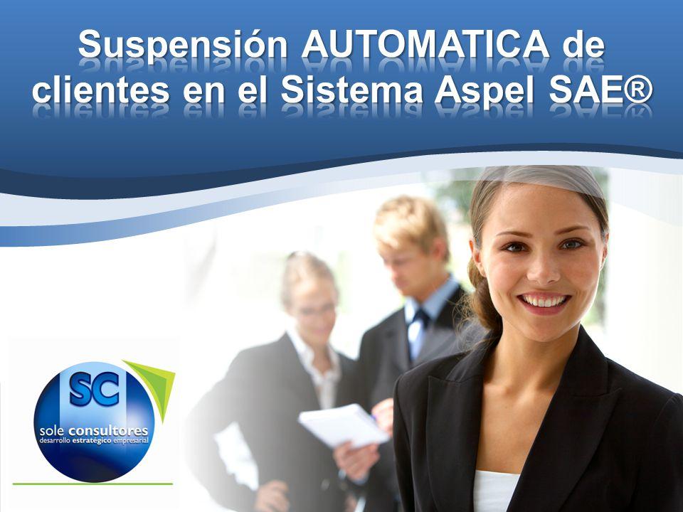 Suspensión AUTOMATICA de clientes en el Sistema Aspel SAE®