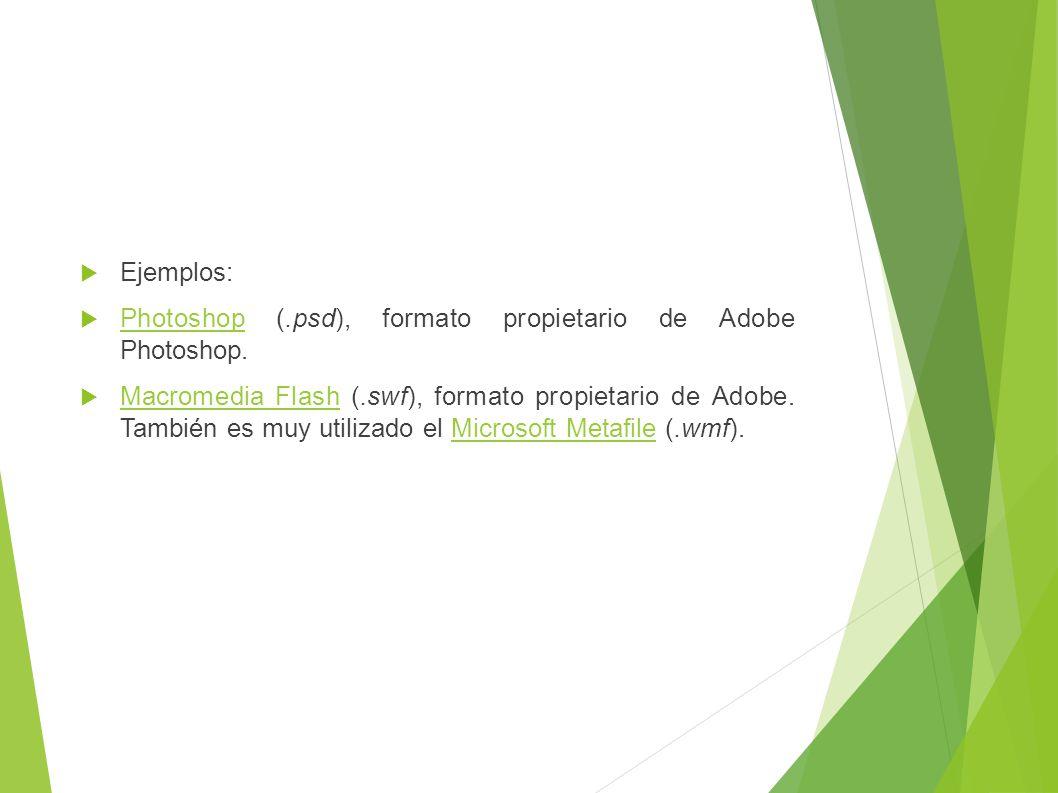 Ejemplos: Photoshop (.psd), formato propietario de Adobe Photoshop.
