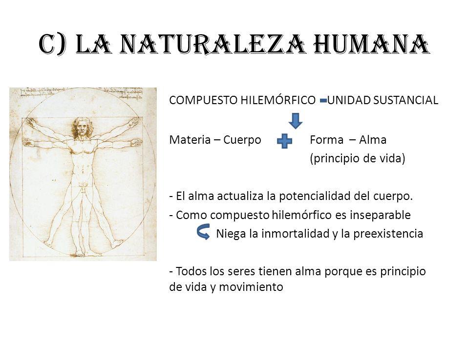 c) La naturaleza humana