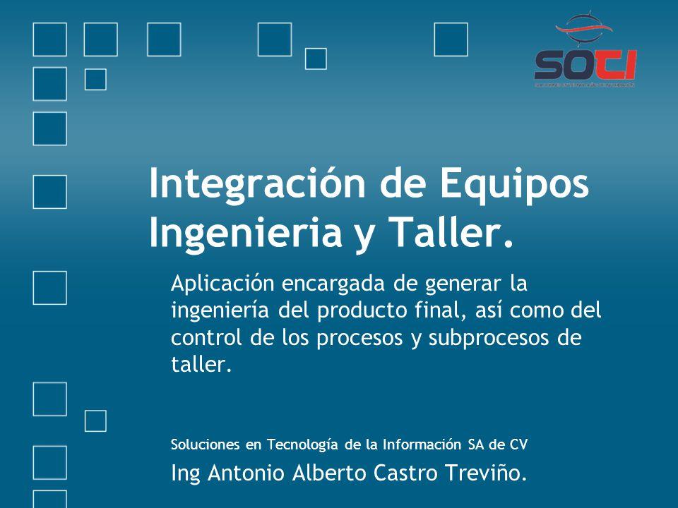 Integración de Equipos Ingenieria y Taller.