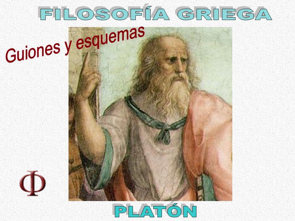 FILOSOFÍA GRIEGA Guiones y esquemas PLATÓN