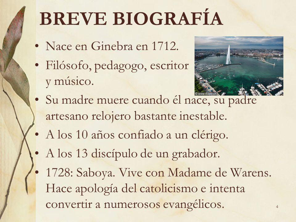 BREVE BIOGRAFÍA Nace en Ginebra en 1712.