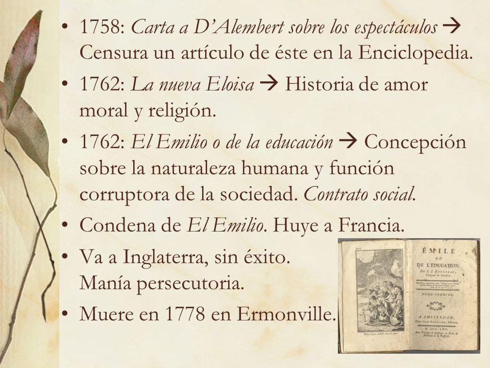 1758: Carta a D'Alembert sobre los espectáculos  Censura un artículo de éste en la Enciclopedia.