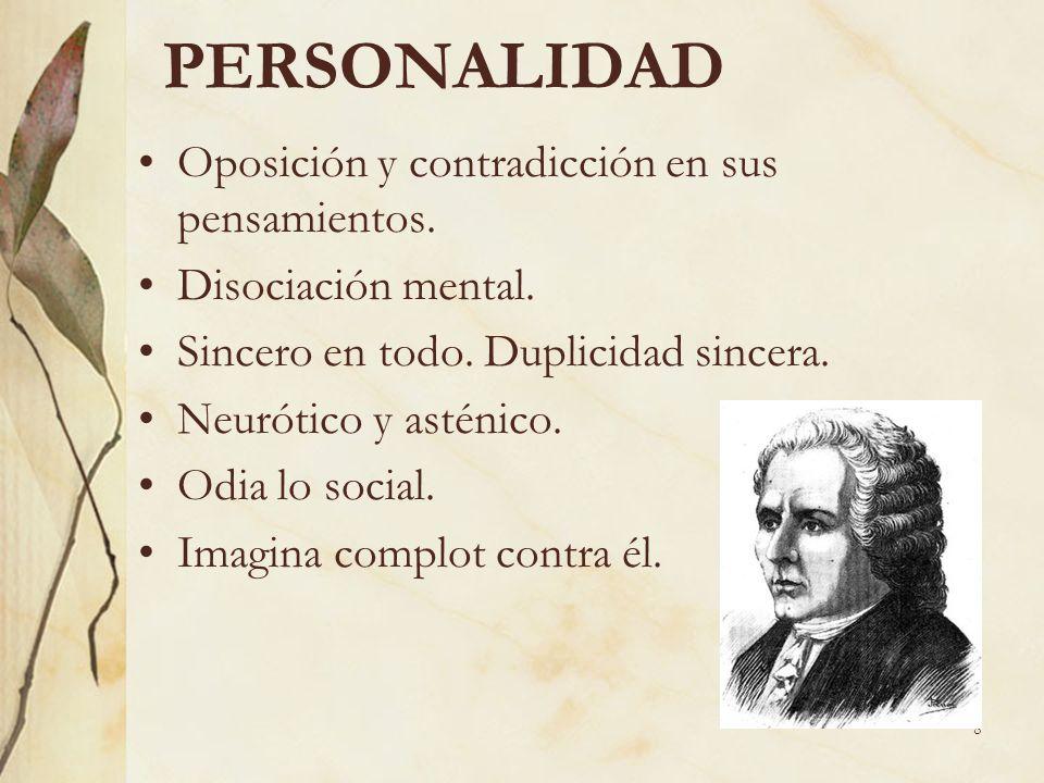 PERSONALIDAD Oposición y contradicción en sus pensamientos.
