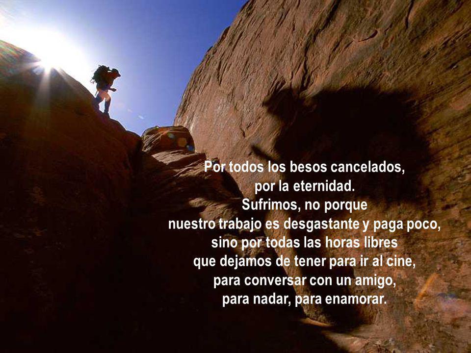 Por todos los besos cancelados, por la eternidad